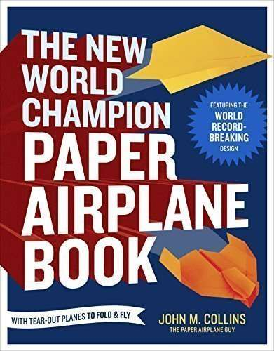 aerei di carta - The New World Champion Paper Airplane Book Featuring the Guinness World Record Breaking Design With Tear Out Planes to Fold and Fly 0 - Costruire aerei di carta da guinness world record. Ecco le istruzioni di John Collins